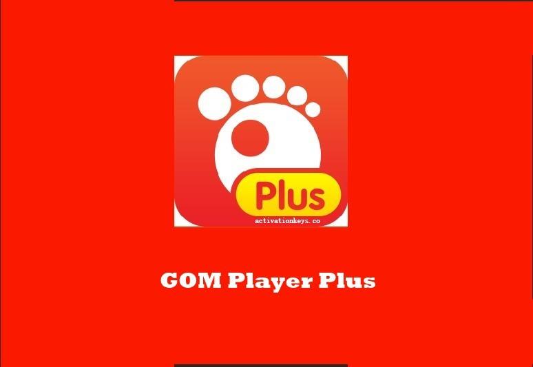 GOM Player Plus v2.3.68.5332 Crack + License Key [Latest] Free